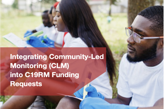 Integrating Community-Led Monitoring (CLM) into C19RM Funding Requests